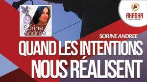 Sorine Andrée | Quand les intentions nous réalisent