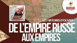 Olivier Buirette | De l'empire Russe aux empires