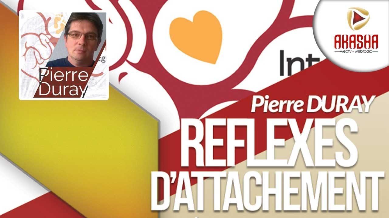 Pierre DURAY |Les réflexes d'attachement (IMP)