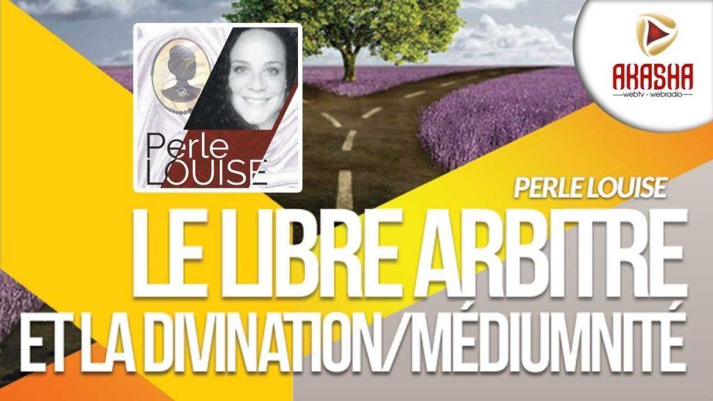 Perle Louise   le libre arbitre et la voyance & médiumnité