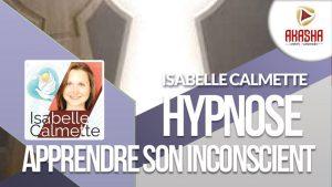 Isabelle CALMETTE | Hypnose,  apprendre son inconscient