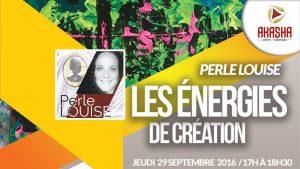 Perle LOUISE | Les énergies de création