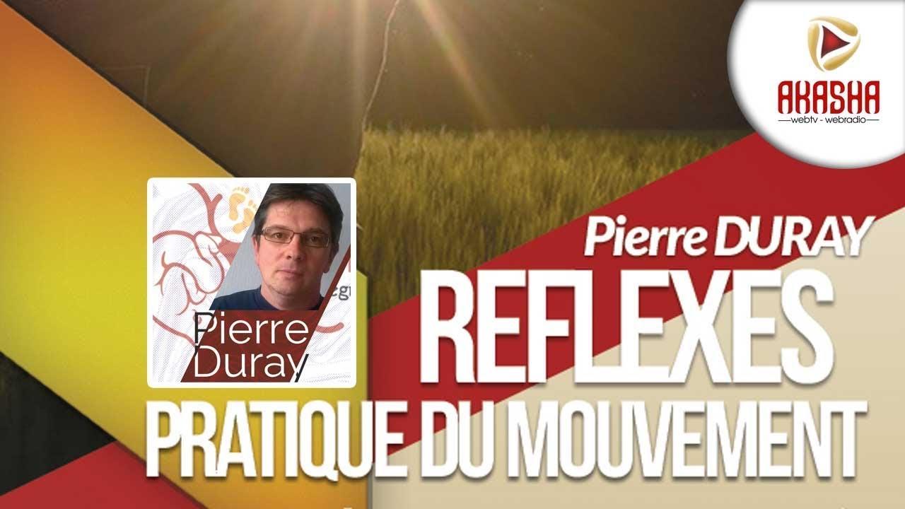 Pierre DURAY | Réflexes et pratique du mouvement