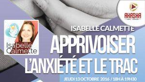 Isabelle CALMETTE | Apprivoiser l'anxiété et le trac
