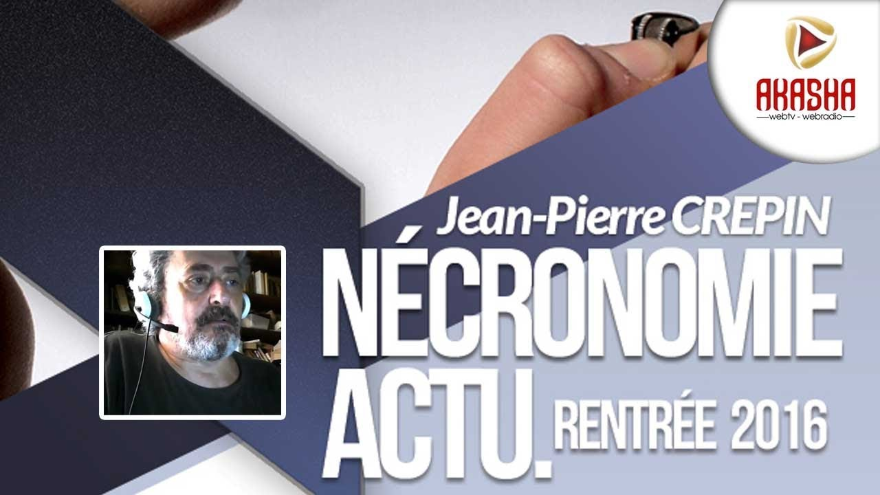 Jean-Pierre CREPIN | Nécronomie actu rentrée 2016