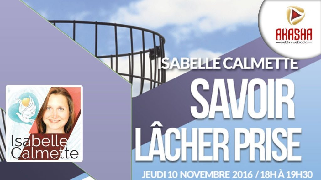Isabelle CALMETTE | Savoir lâcher prise