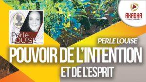 Perle LOUISE | Pouvoir de l'intention et de l'esprit