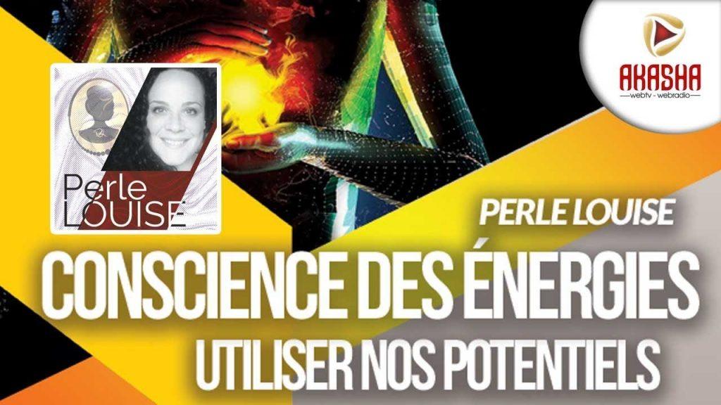 Perle LOUISE | Conscience des énergies – Utiliser nos potentiels