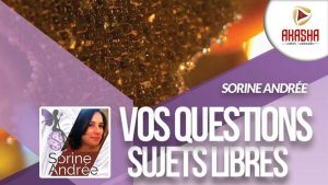 Sorine ANDREE | Vos questions – sujets libres