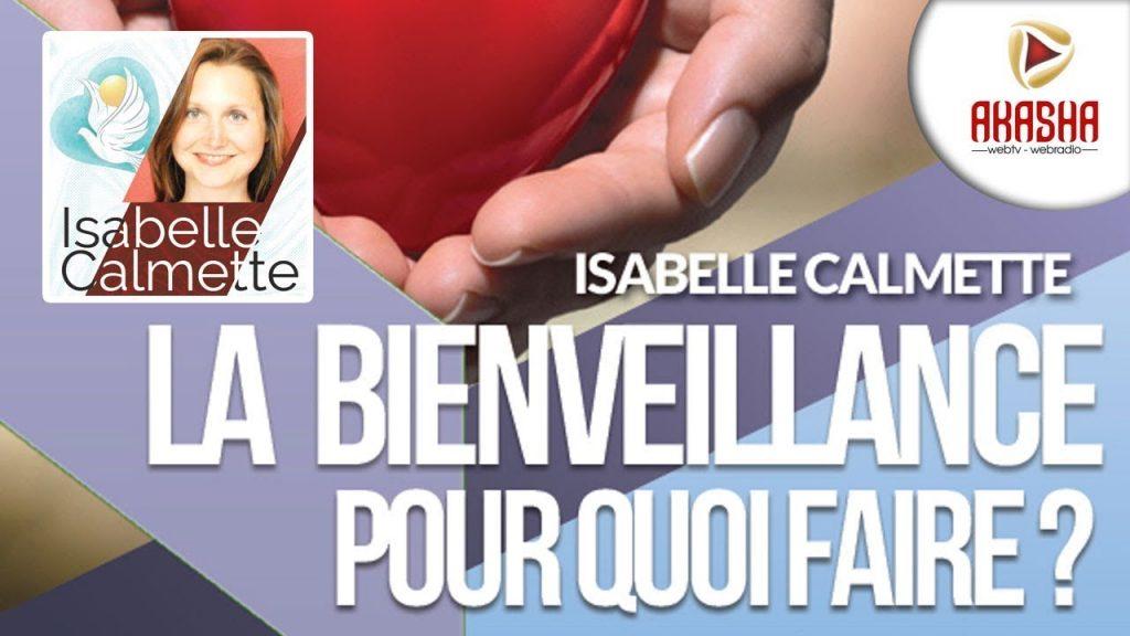 Isabelle CALMETTE | La bienveillance, pour quoi faire ?