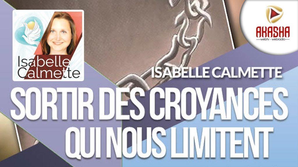 Isabelle CALMETTE | Sortir des croyances qui nous limitent
