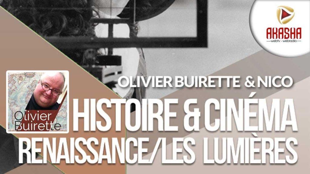 Olivier Buirette | Histoire & cinéma #3 – Renaissance et lumières