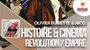 Olivier Buirette & Nico | Histoire et cinéma #4 – Révolution et Empire