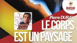 Pierre Duray | Le corps est un paysage – symbolisme et hermetisme