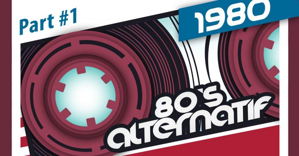 80's alternatif – Part#1 1980
