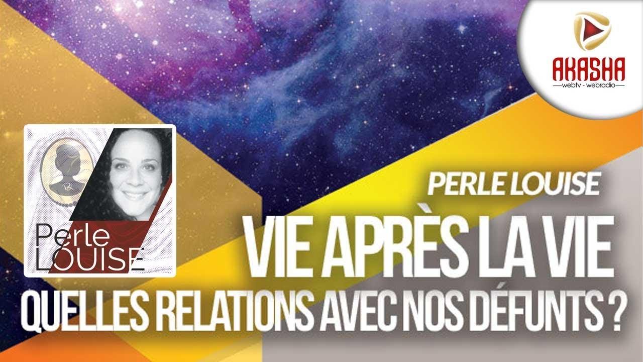 Perle LOUISE | Vie après la vie, quelles relations avec nos défunts ?