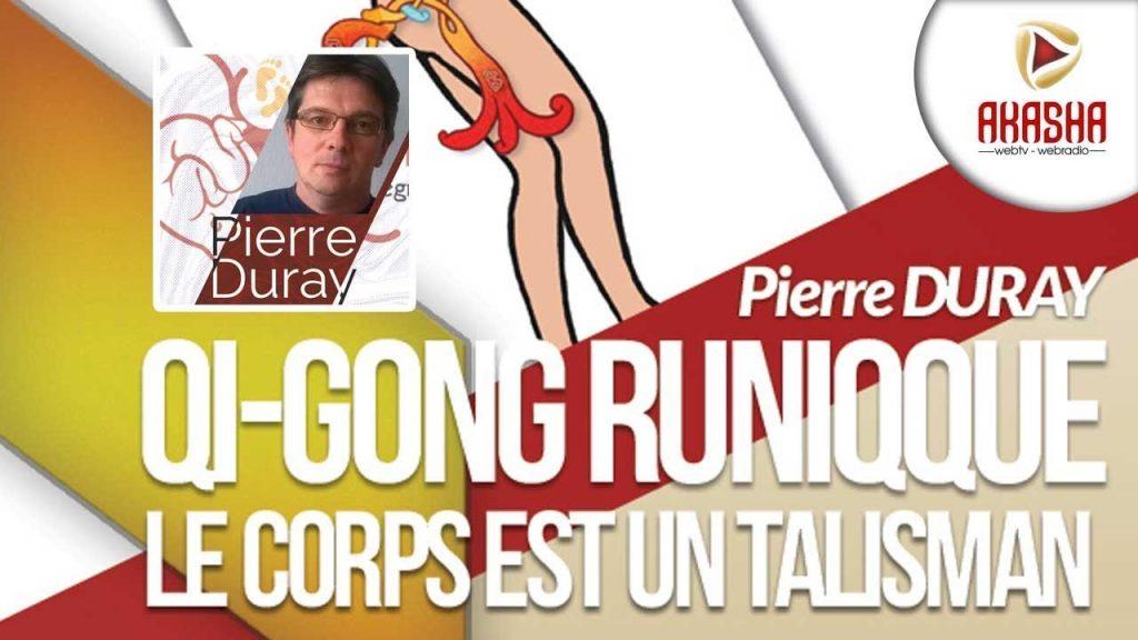 Pierre Duray | Le Qi-Gong runique – le corps est un talisman