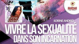 Sorine ANDREE | Vivre la sexualité dans son incarnation