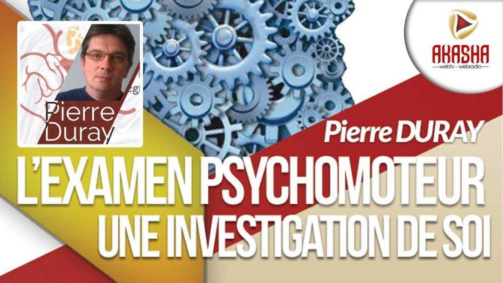 Pierre DURAY | L'examen psychomoteur, une investigation de soi