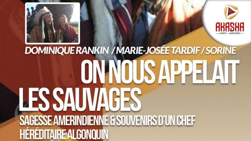 Dominique RANKIN, Marie-Josée TARDIF, Sorine ANDREE | On nous appelait les sauvages