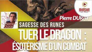 Pierre DURAY | Tuer le dragon, ésotérisme d'un combat