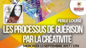 Perle LOUISE | Les processus de guérison et la créativité