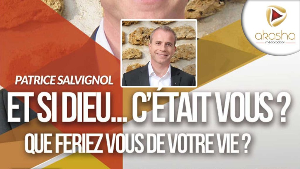 Patrice Salvignol | Et si Dieu… c'était vous ?