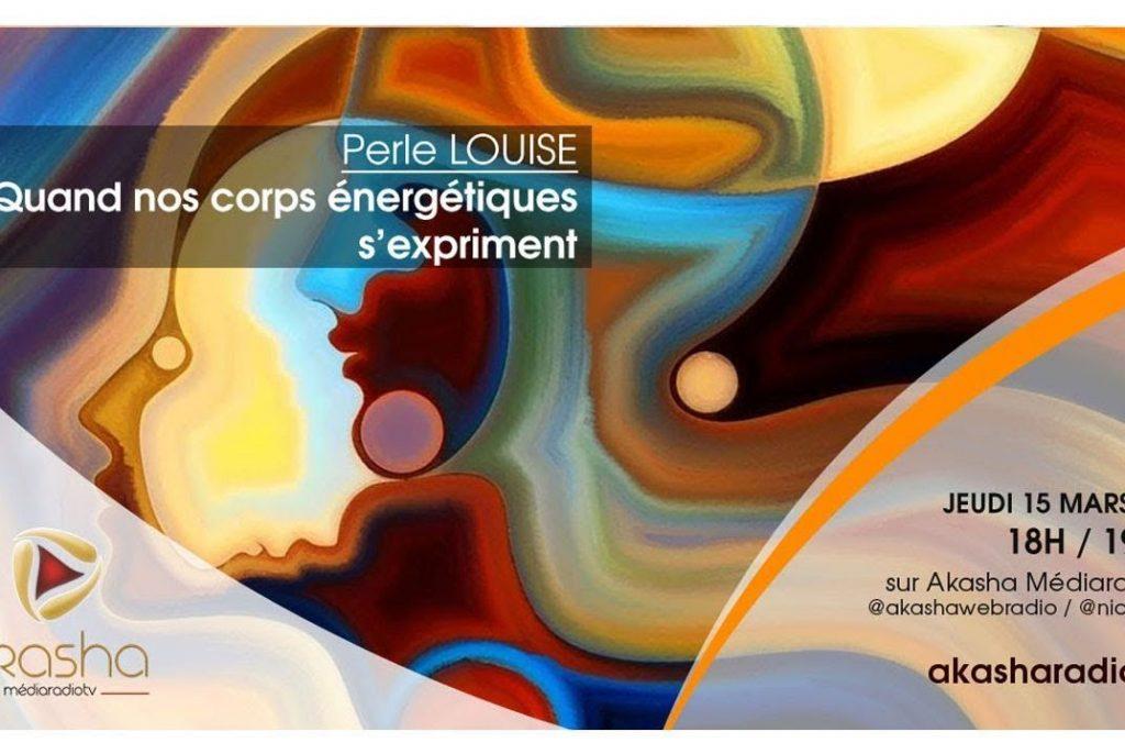 Perle Louise | Quand nos corps énergétiques s'expriment