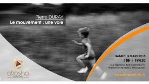 Pierre DURAY | Le mouvement : une voie