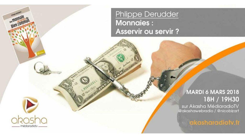 Philippe Derudder | Monnaie : asservir ou servir ?