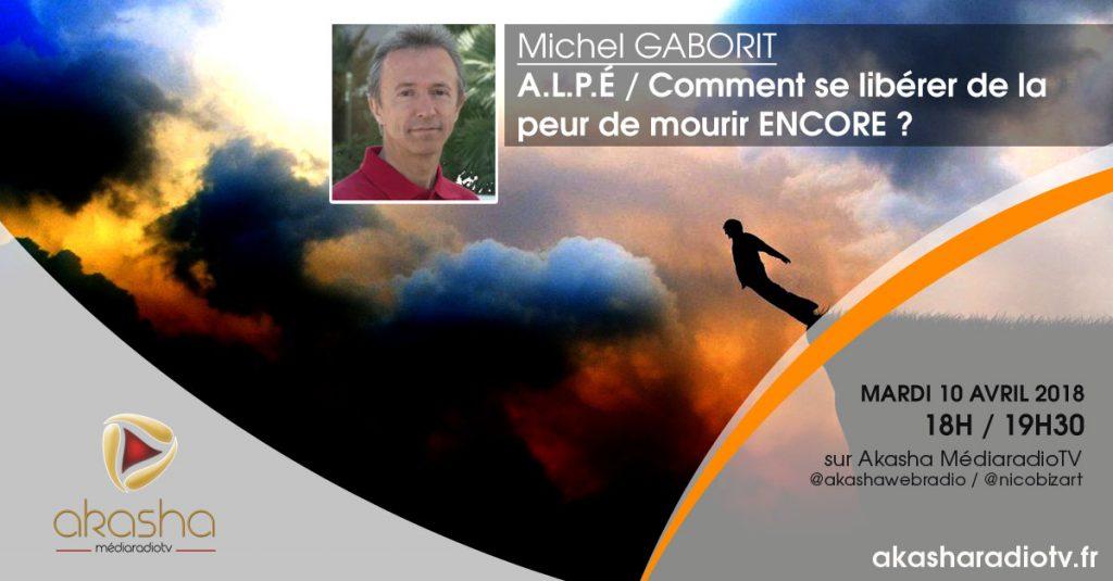 Michel Gaborit | A.L.P.É. ou Comment se libérer de la peur de mourir ENCORE ?