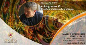 Pierre Duray | Autohypnose #2, structure et utilités du protocole