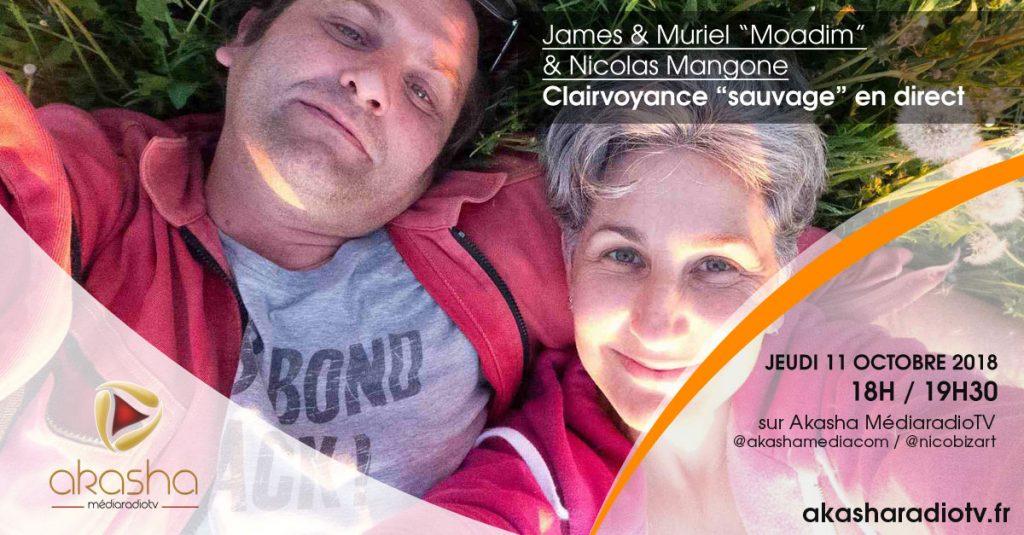James, Muriel «Moadim» , Nicolas Mangone   Clairvoyance «sauvage» en direct