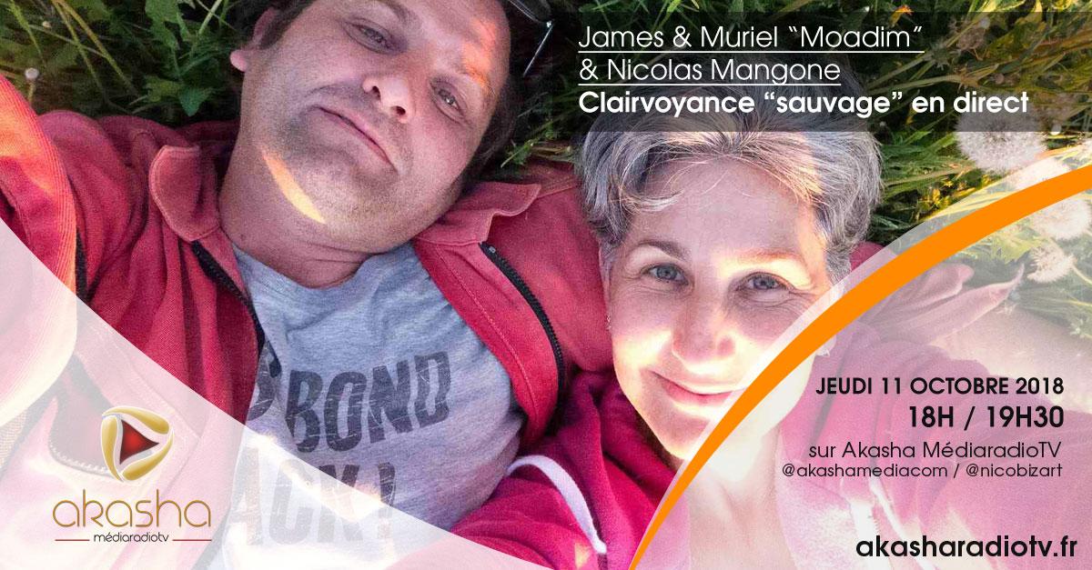 "James, Muriel ""Moadim"" , Nicolas Mangone | Clairvoyance ""sauvage"" en direct"