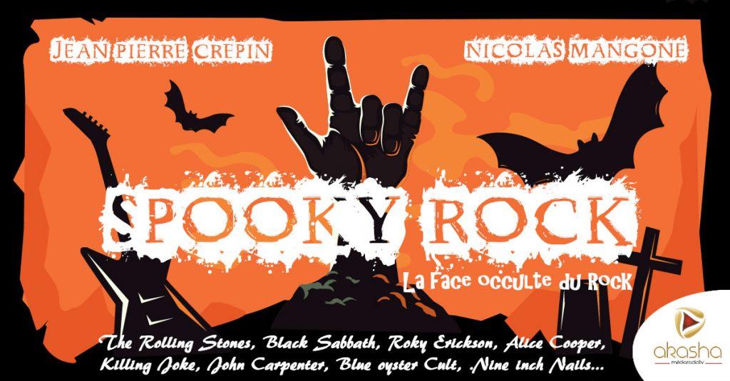 Spooky Rock, la face occulte du rock   Jean-Pierre Crepin, Nicolas Mangone