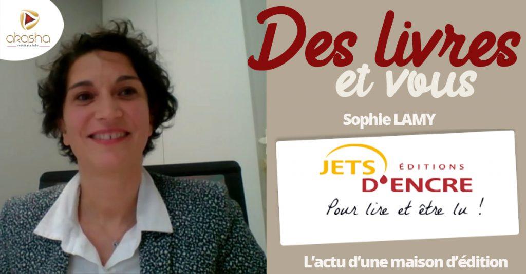 Des livres et vous   Sophie Lamy – éditions jets d'encre