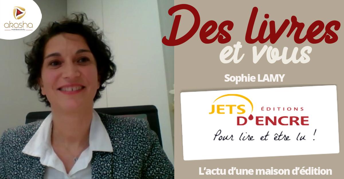 Des livres et vous | Sophie Lamy – éditions jets d'encre