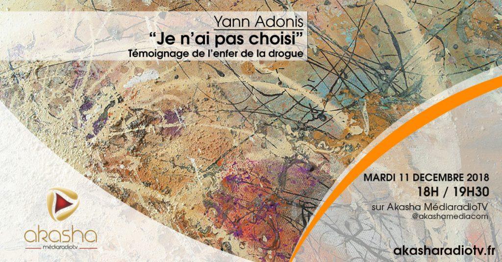 Yann Adonis   «J'ai pas choisi» – Témoignage de l'enfer de la drogue