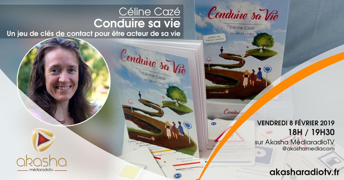 Céline Cazé | Conduire sa vie – Les clés pour être acteur de son chemin