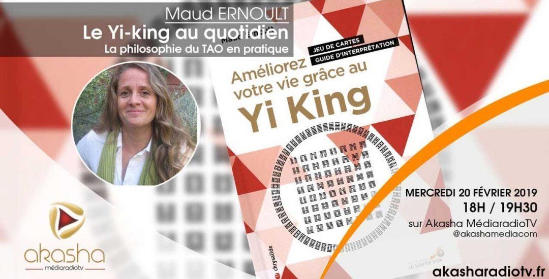 Maud Ernoult | Le Yi-king au quotidien, la philosophie du TAO en pratique