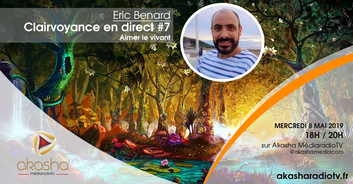 Eric Benard | Clairvoyance en direct, aimer le vivant