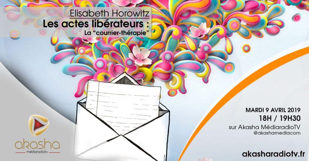Elisabeth Horowitz   Les actes libérateurs, la «courrier-thérapie»