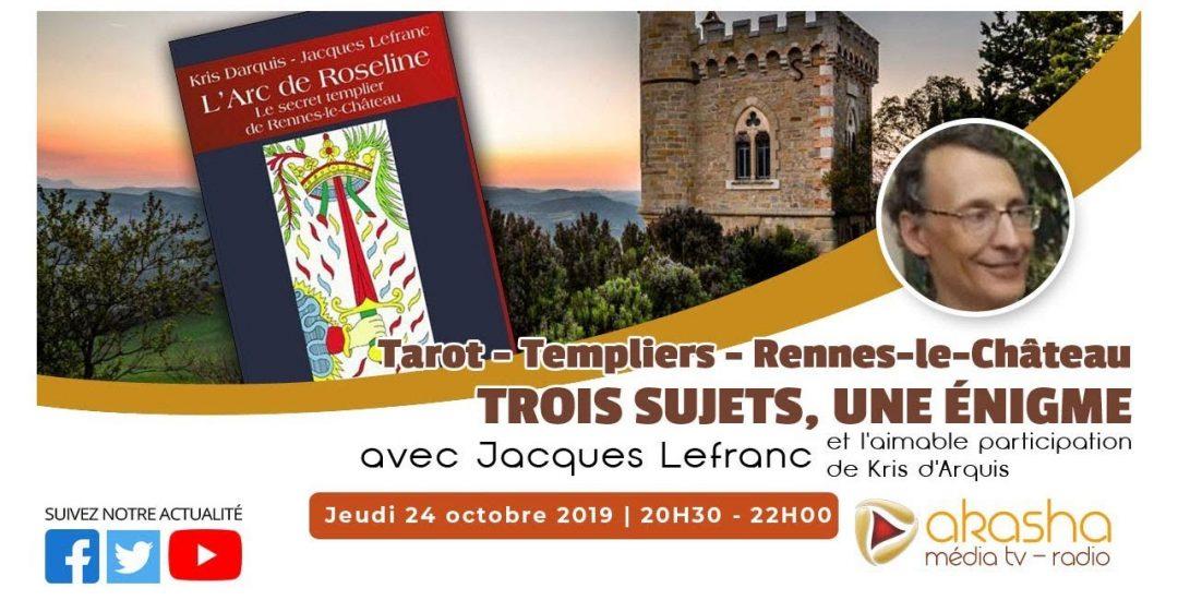 Tarot Templiers Rennes le Château Trois sujets, une énigme | Jacques Lefranc
