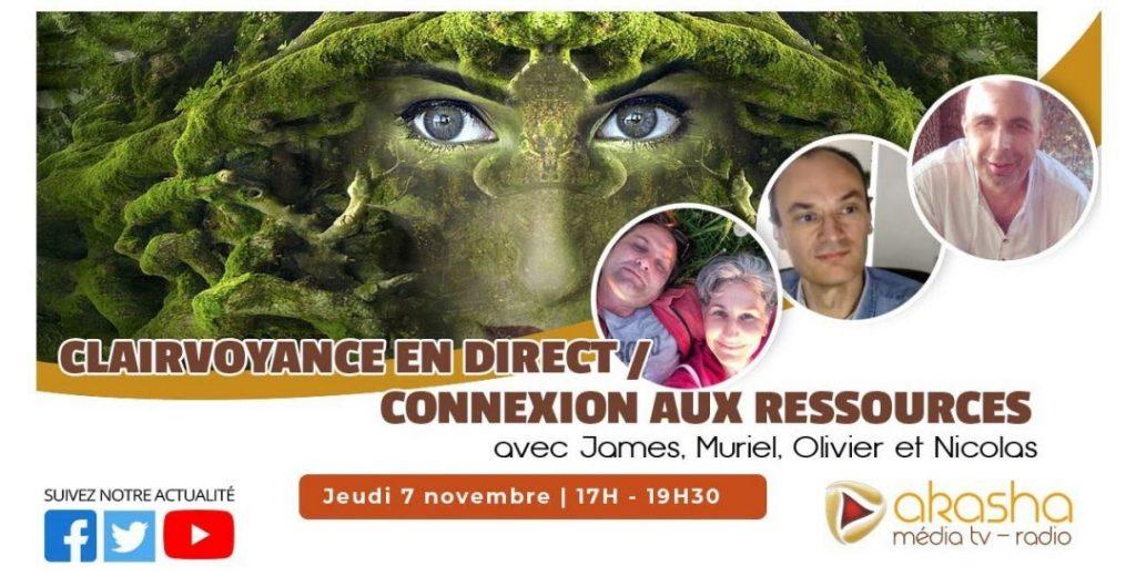 Clairvoyance / connexion aux ressources en direct avec Muriel, James, Olivier et Nicolas