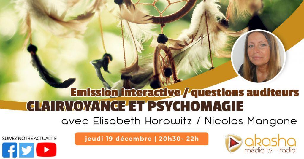 Clairvoyance et psychomagie #6 (Décembre 2019) | Elisabeth Horowitz & Nicolas Mangone