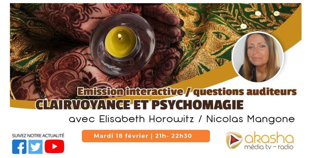 Clairvoyance et psychomagie #8 (Février 2020) | Elisabeth Horowitz & Nicolas Mangone