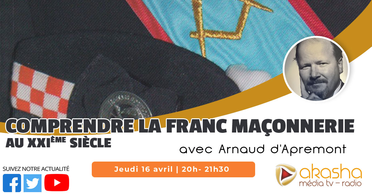 Comprendre la Franc Maçonnerie au XXIème siècle | Arnaud d'Apremont