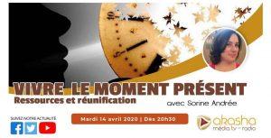 Vivre le moment présent, ressources et réunification | Sorine Andrée