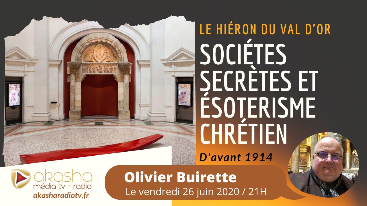 Sociétés secrètes et ésotérisme chrétien, le Hieron du Val d'Or | Olivier Buirette